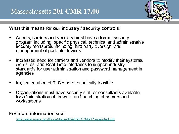 Massachusetts 201 CMR 17. 00 What this means for our industry / security controls: