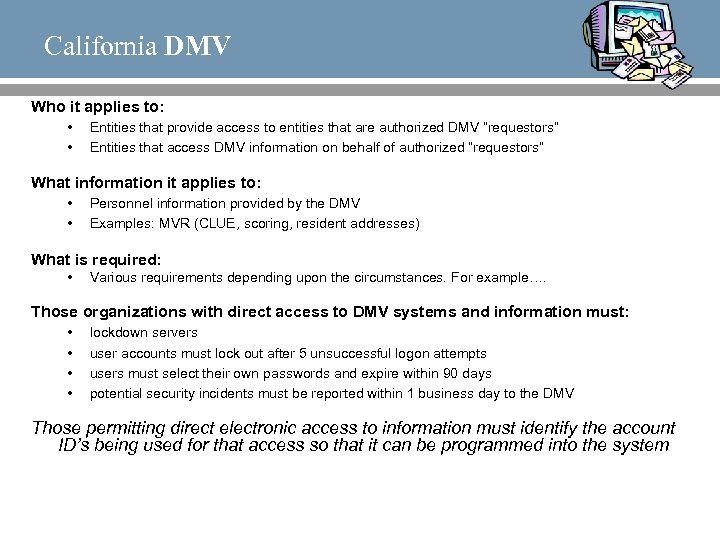 California DMV Who it applies to: • • Entities that provide access to entities