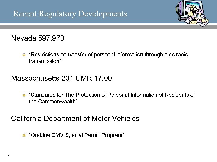 """Recent Regulatory Developments Nevada 597. 970 """"Restrictions on transfer of personal information through electronic"""