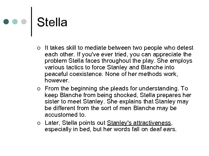 Stella ¢ ¢ ¢ It takes skill to mediate between two people who detest