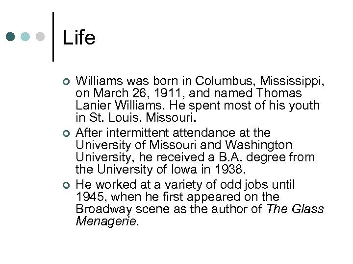 Life ¢ ¢ ¢ Williams was born in Columbus, Mississippi, on March 26, 1911,