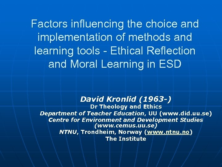 Factors influencing the choice and implementation of methods and learning tools - Ethical Reflection