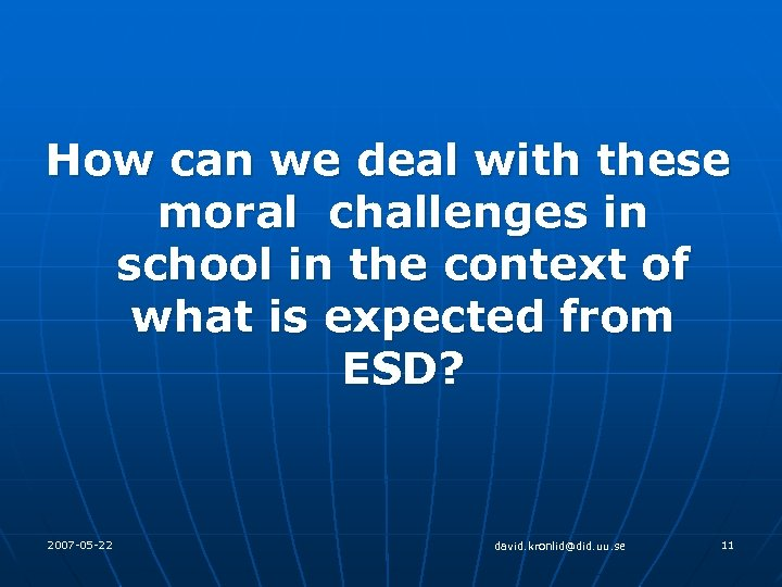 How can we deal with these moral challenges in school in the context of