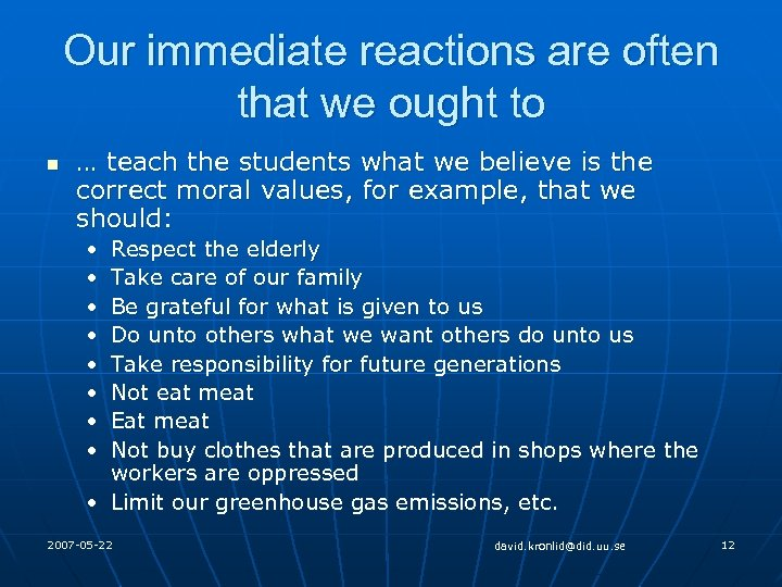 Our immediate reactions are often that we ought to n … teach the students