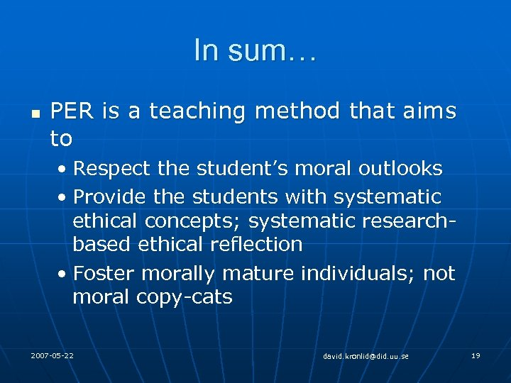 In sum… n PER is a teaching method that aims to • Respect the