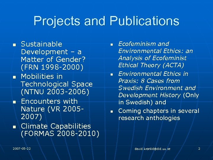 Projects and Publications n n Sustainable Development – a Matter of Gender? (FRN 1998
