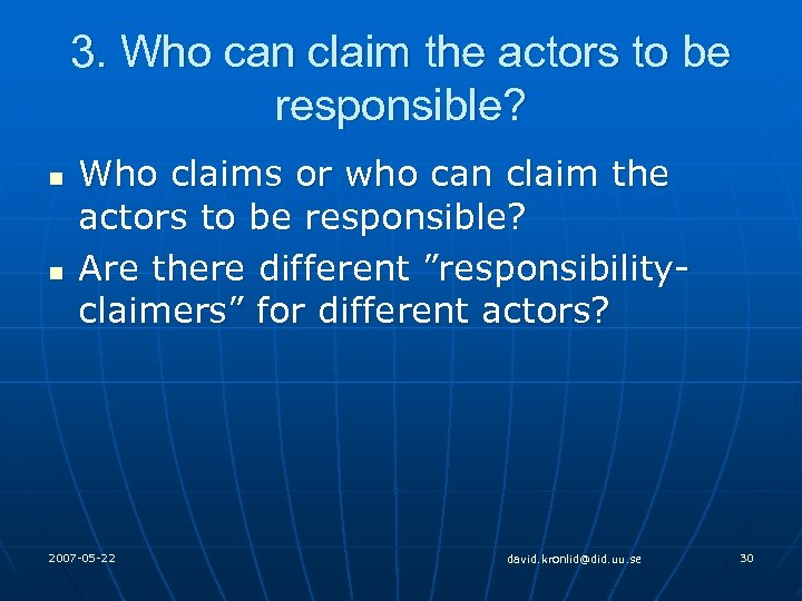 3. Who can claim the actors to be responsible? n n Who claims or
