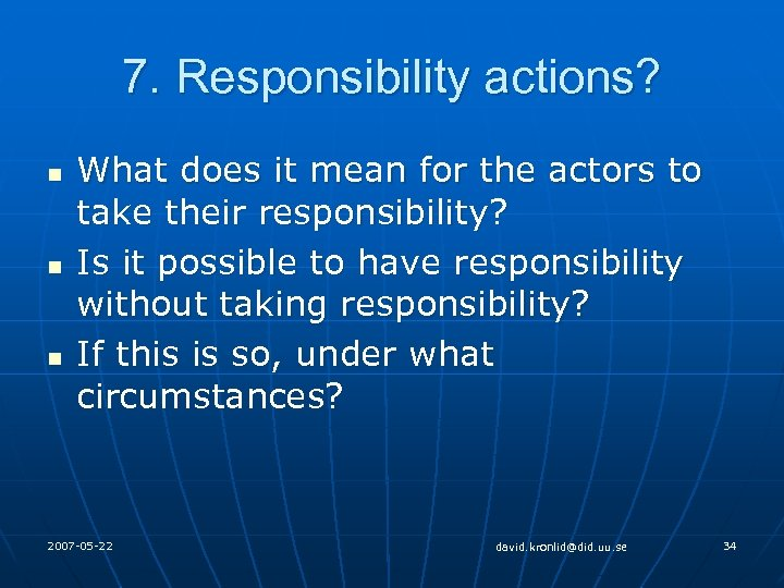 7. Responsibility actions? n n n What does it mean for the actors to