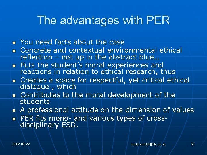 The advantages with PER n n n n You need facts about the case