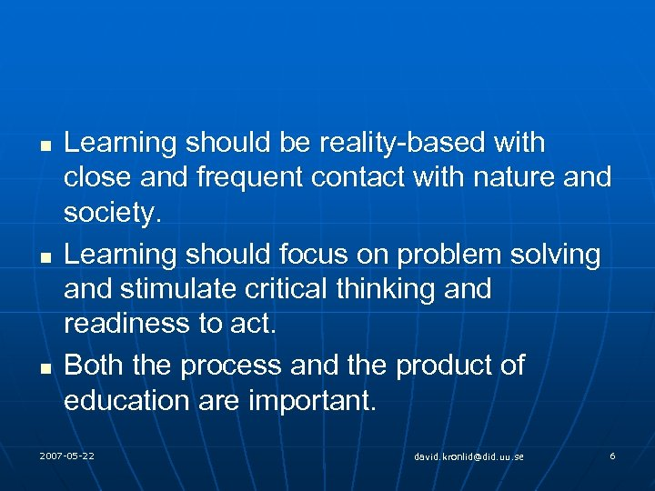n n n Learning should be reality-based with close and frequent contact with nature