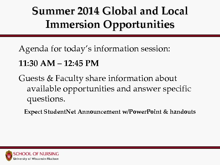 Summer 2014 Global and Local Immersion Opportunities Agenda for today's information session: 11: 30
