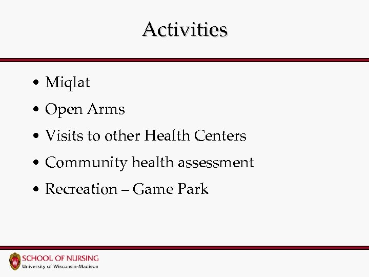 Activities • Miqlat • Open Arms • Visits to other Health Centers • Community