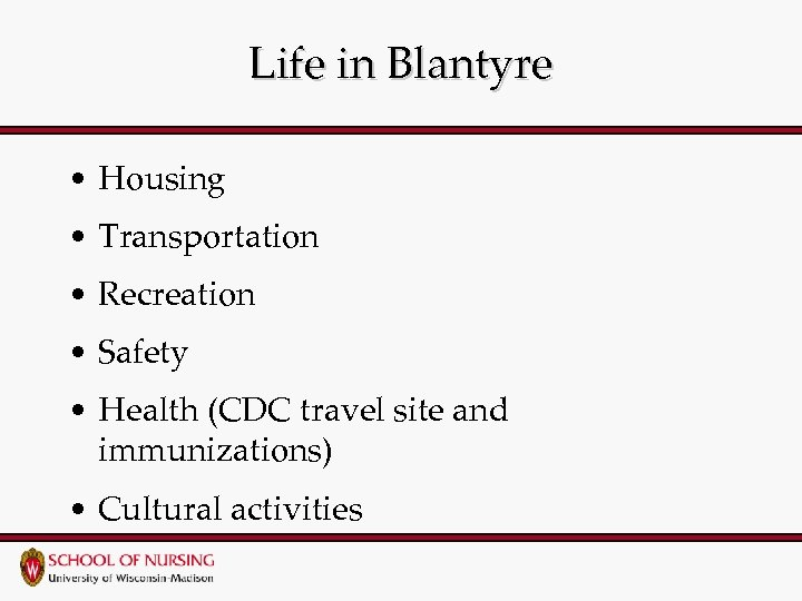 Life in Blantyre • Housing • Transportation • Recreation • Safety • Health (CDC