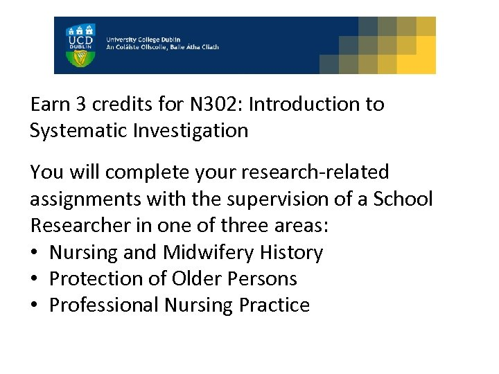Earn 3 credits for N 302: Introduction to Systematic Investigation You will complete your