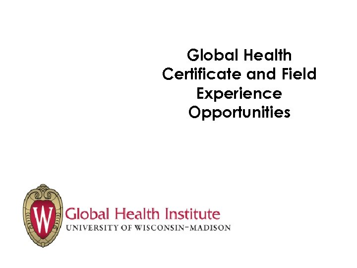 Global Health Certificate and Field Experience Opportunities