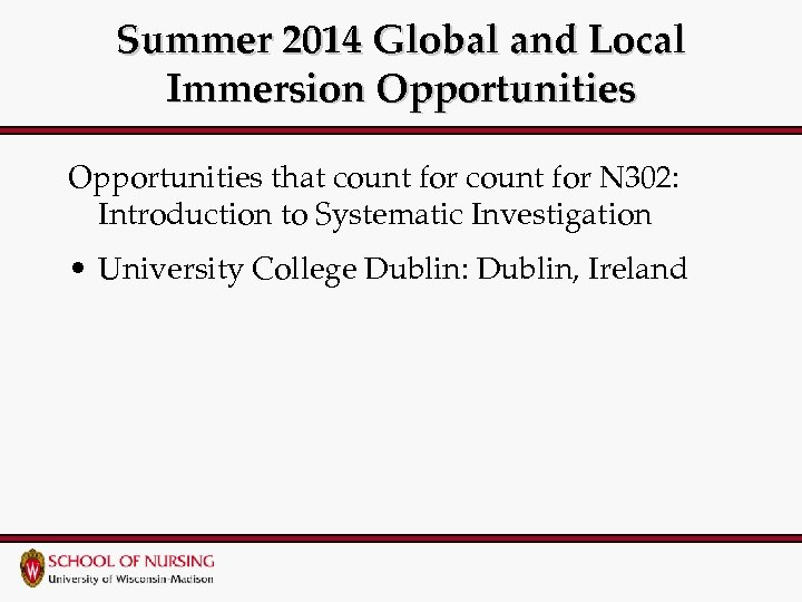 Summer 2014 Global and Local Immersion Opportunities that count for N 302: Introduction to