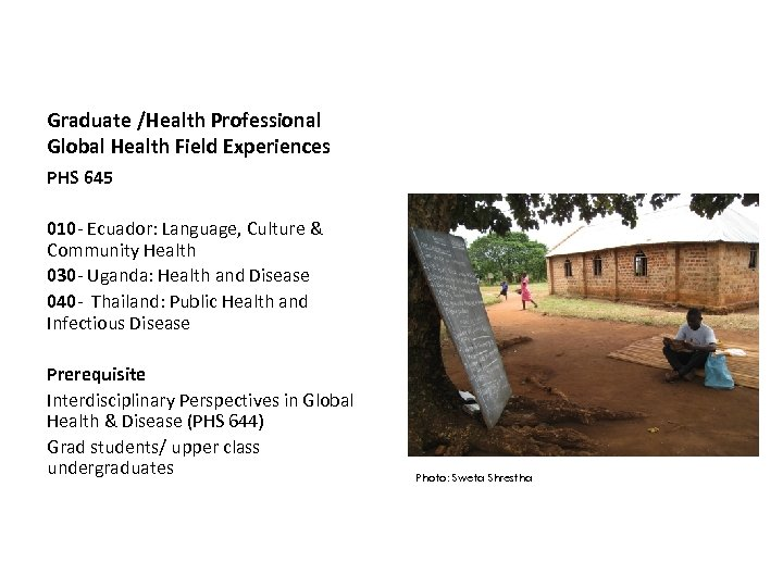 Graduate /Health Professional Global Health Field Experiences PHS 645 010 - Ecuador: Language, Culture