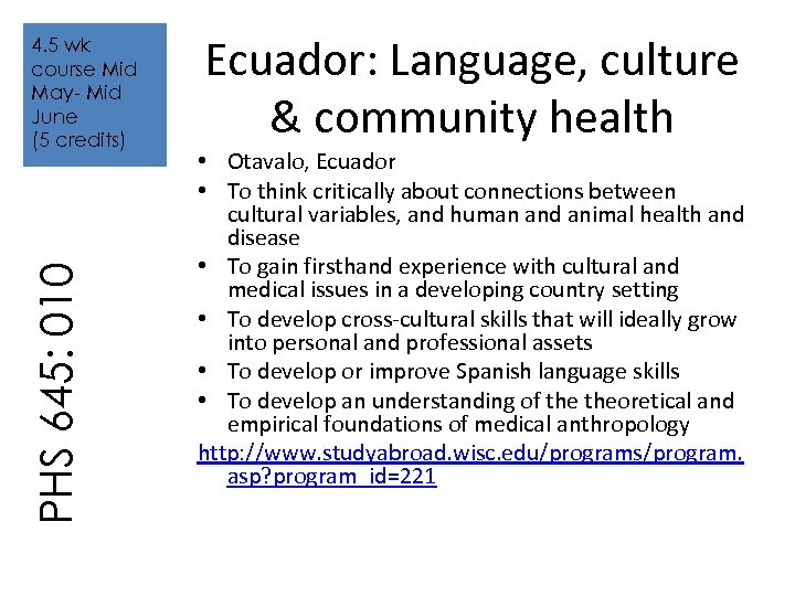 PHS 645: 010 4. 5 wk course Mid May- Mid June (5 credits) Ecuador: