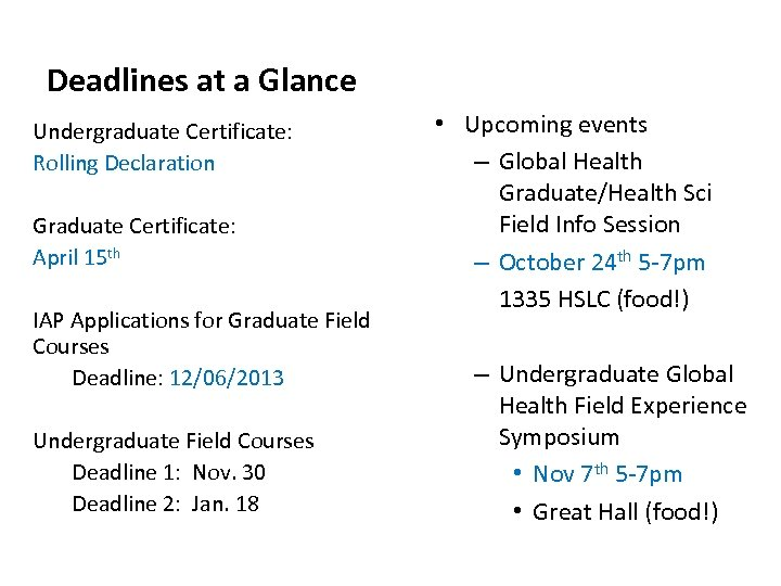 Deadlines at a Glance Undergraduate Certificate: Rolling Declaration Graduate Certificate: April 15 th IAP