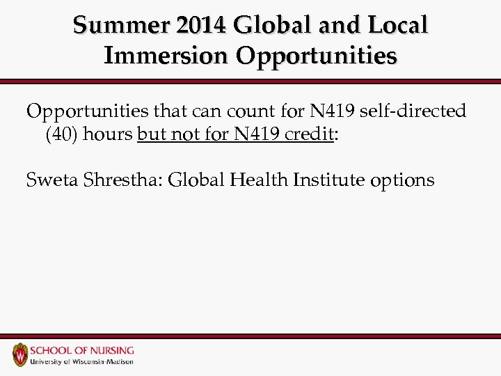 Summer 2014 Global and Local Immersion Opportunities that can count for N 419 self-directed