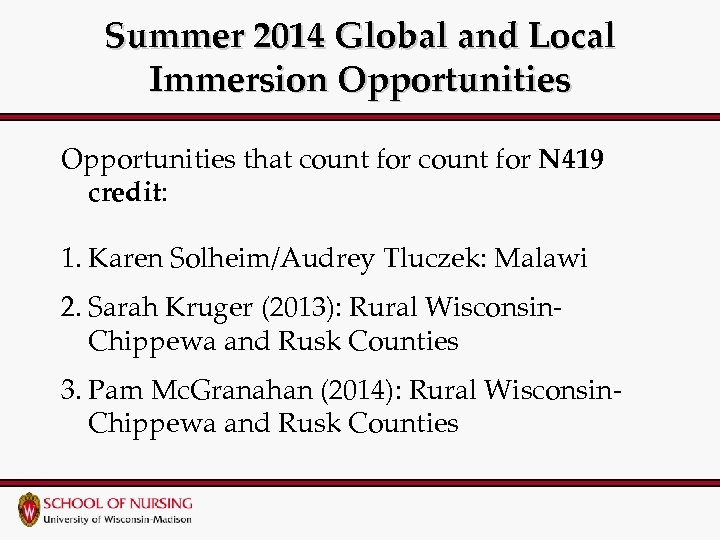 Summer 2014 Global and Local Immersion Opportunities that count for N 419 credit: 1.