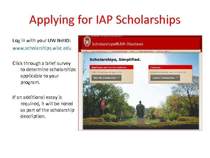 Applying for IAP Scholarships Log in with your UW Net. ID: www. scholarships. wisc.