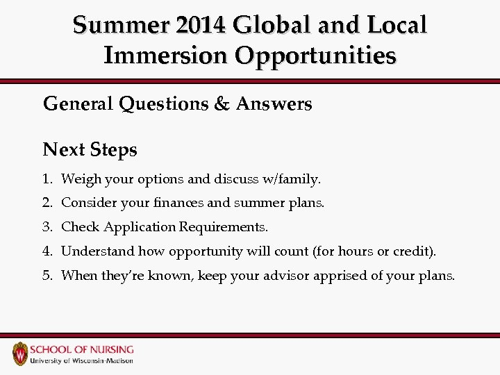 Summer 2014 Global and Local Immersion Opportunities General Questions & Answers Next Steps 1.