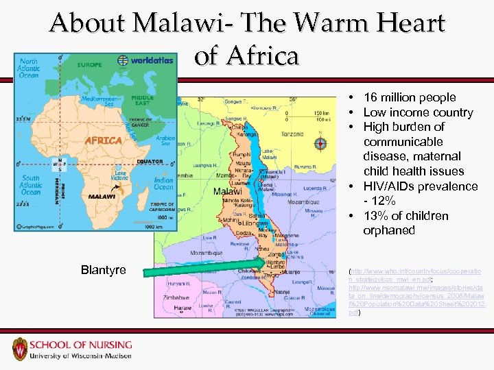 About Malawi- The Warm Heart of Africa • 16 million people • Low income