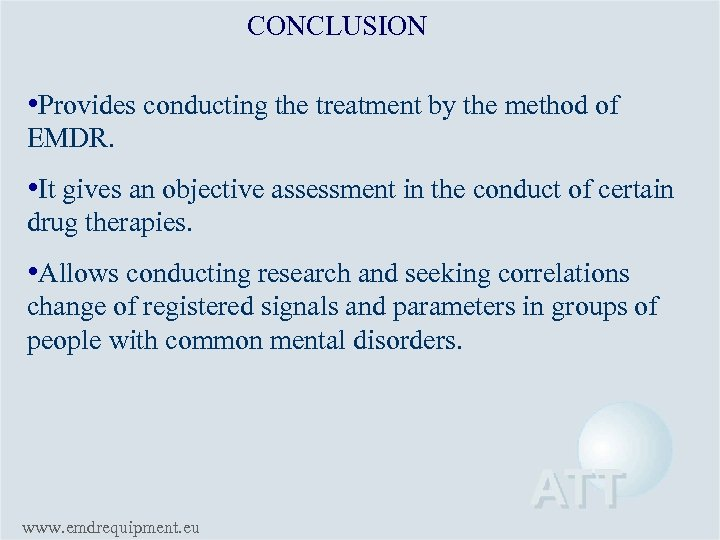 CONCLUSION • Provides conducting the treatment by the method of EMDR. • It gives