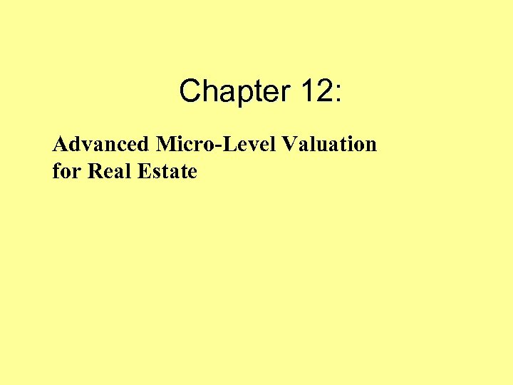 Chapter 12: Advanced Micro-Level Valuation for Real Estate