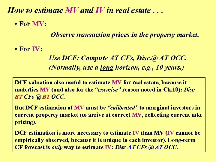 How to estimate MV and IV in real estate. . . • For MV: