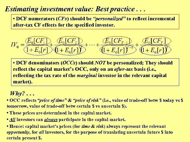 """Estimating investment value: Best practice. . . • DCF numerators (CFs) should be """"personalized"""""""