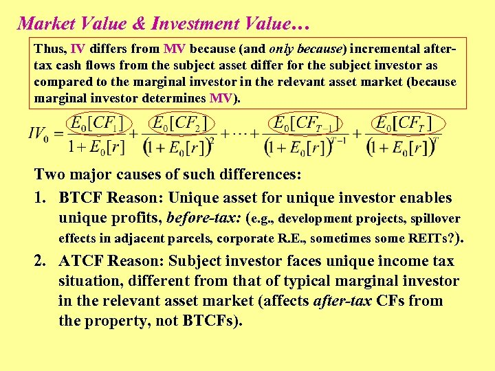 Market Value & Investment Value… Thus, IV differs from MV because (and only because)