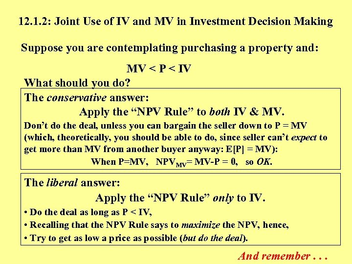 12. 1. 2: Joint Use of IV and MV in Investment Decision Making Suppose