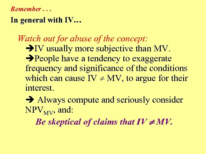 Remember. . . In general with IV… Watch out for abuse of the concept: