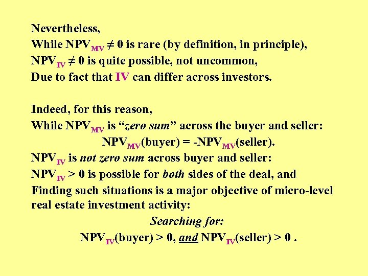 Nevertheless, While NPVMV ≠ 0 is rare (by definition, in principle), NPVIV ≠ 0