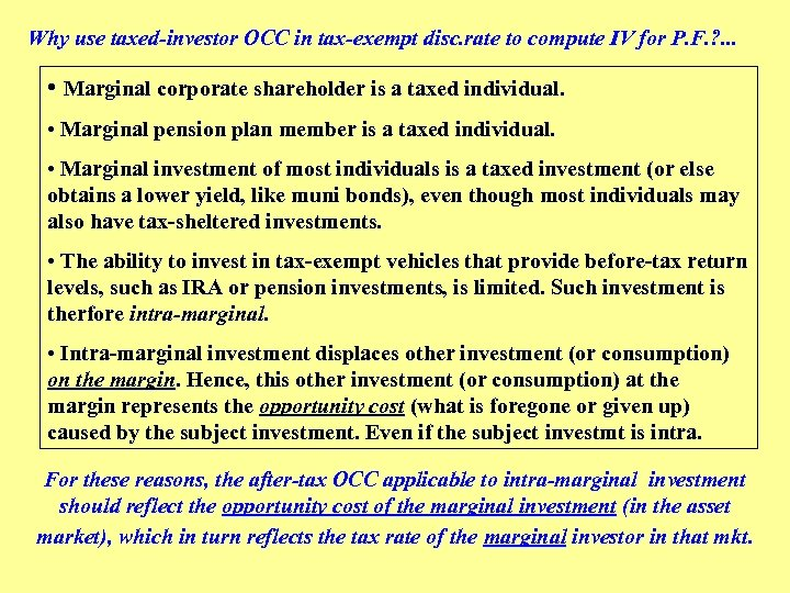 Why use taxed-investor OCC in tax-exempt disc. rate to compute IV for P. F.