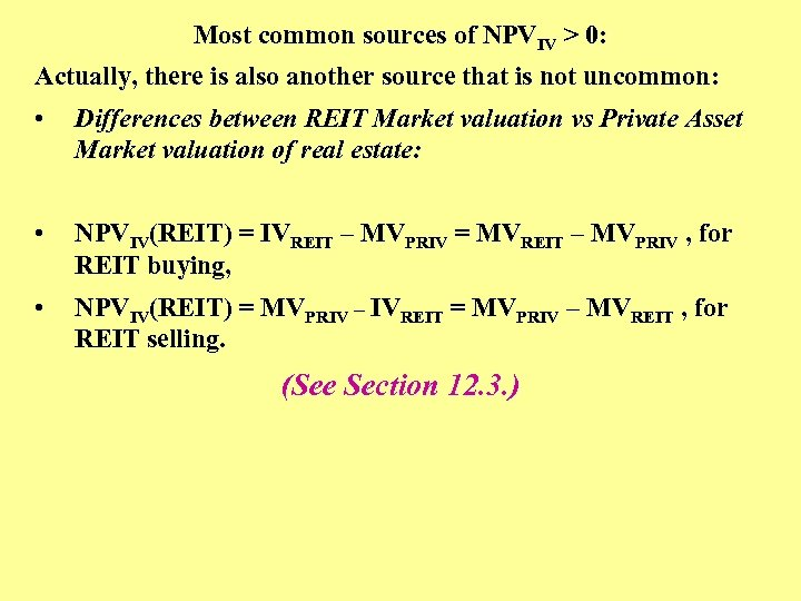 Most common sources of NPVIV > 0: Actually, there is also another source that