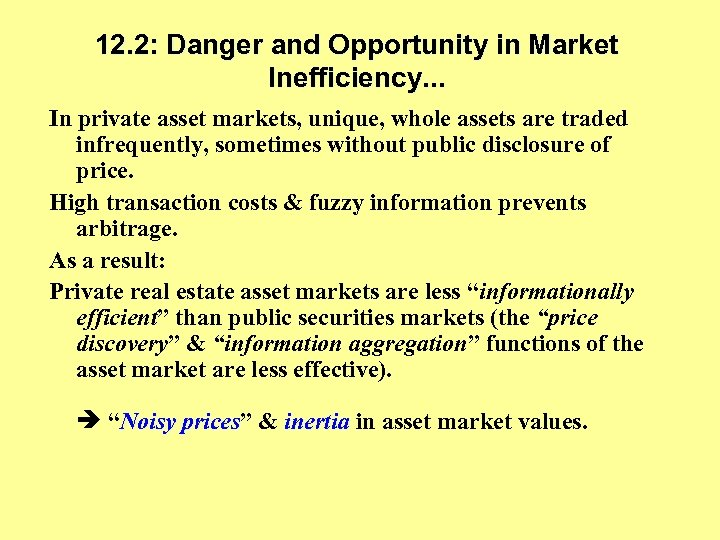 12. 2: Danger and Opportunity in Market Inefficiency. . . In private asset markets,