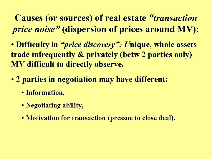 """Causes (or sources) of real estate """"transaction price noise"""" (dispersion of prices around MV):"""