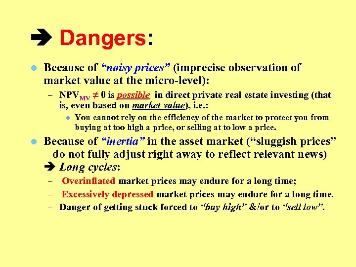 """Dangers: l Because of """"noisy prices"""" (imprecise observation of market value at the"""