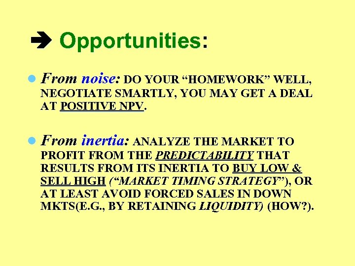 """Opportunities: l From noise: DO YOUR """"HOMEWORK"""" WELL, NEGOTIATE SMARTLY, YOU MAY GET"""