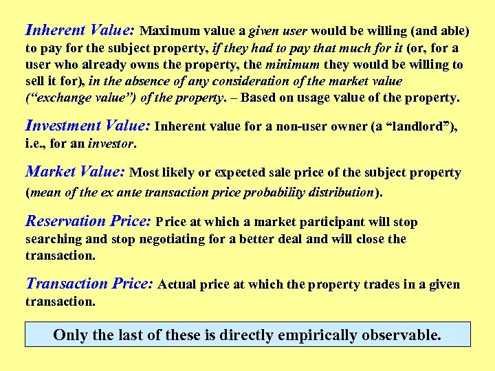 Inherent Value: Maximum value a given user would be willing (and able) to pay