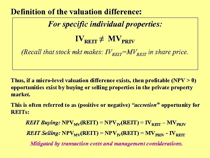 Definition of the valuation difference: For specific individual properties: IVREIT ≠ MVPRIV (Recall that