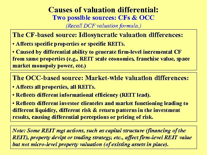 Causes of valuation differential: Two possible sources: CFs & OCC (Recall DCF valuation formula.