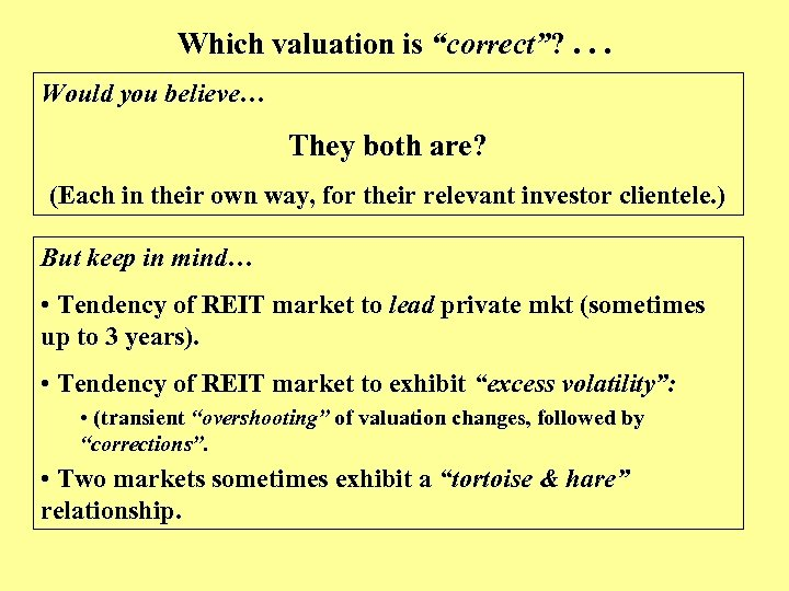 """Which valuation is """"correct""""? . . . Would you believe… They both are? (Each"""