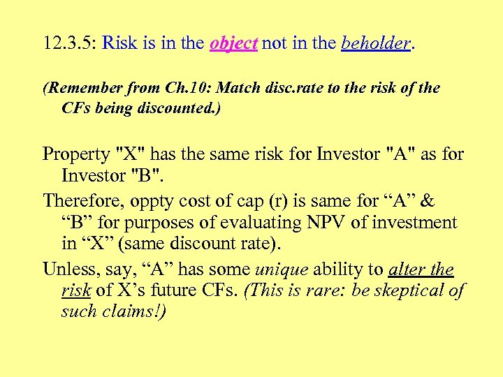 12. 3. 5: Risk is in the object not in the beholder. (Remember from