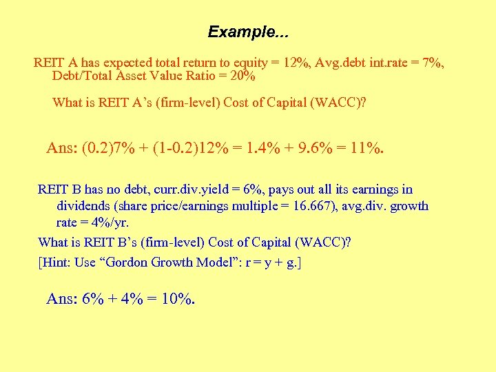Example. . . REIT A has expected total return to equity = 12%, Avg.