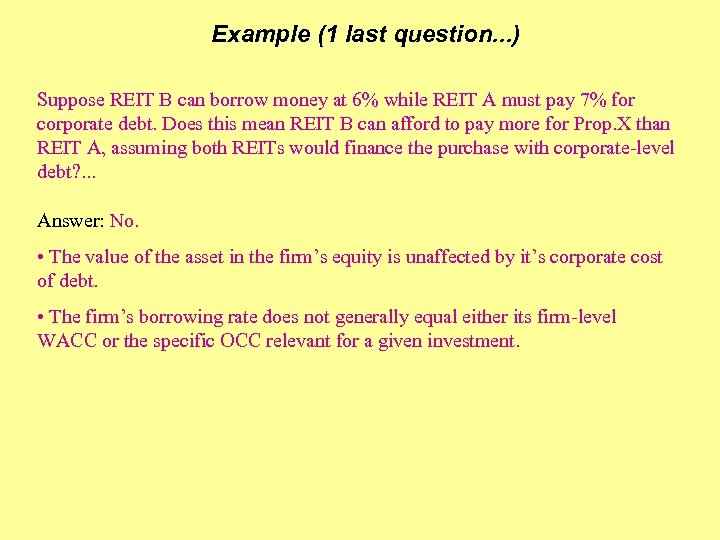 Example (1 last question. . . ) Suppose REIT B can borrow money at