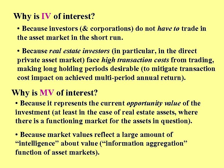 Why is IV of interest? • Because investors (& corporations) do not have to